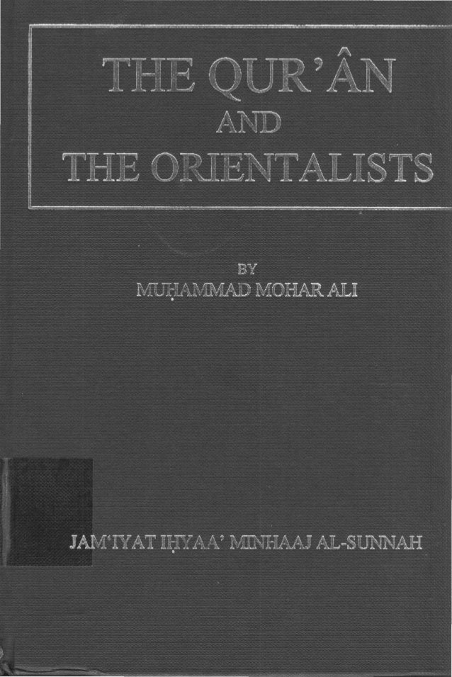 THE QUR'AN AND THE ORIENTALISTS