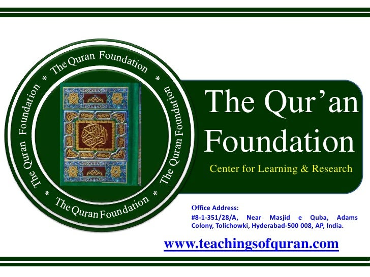 The Qur'anFo           Foundation             Center for Learning & Research        Office Address:        #8-1-351/28/A, ...