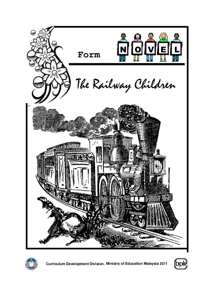 N       O V E                 L                 Form                 3                The Railway ChildrenCurriculum Devel...