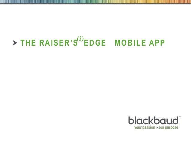 6/17/2013 1THE RAISER'S EDGE MOBILE APP(i)
