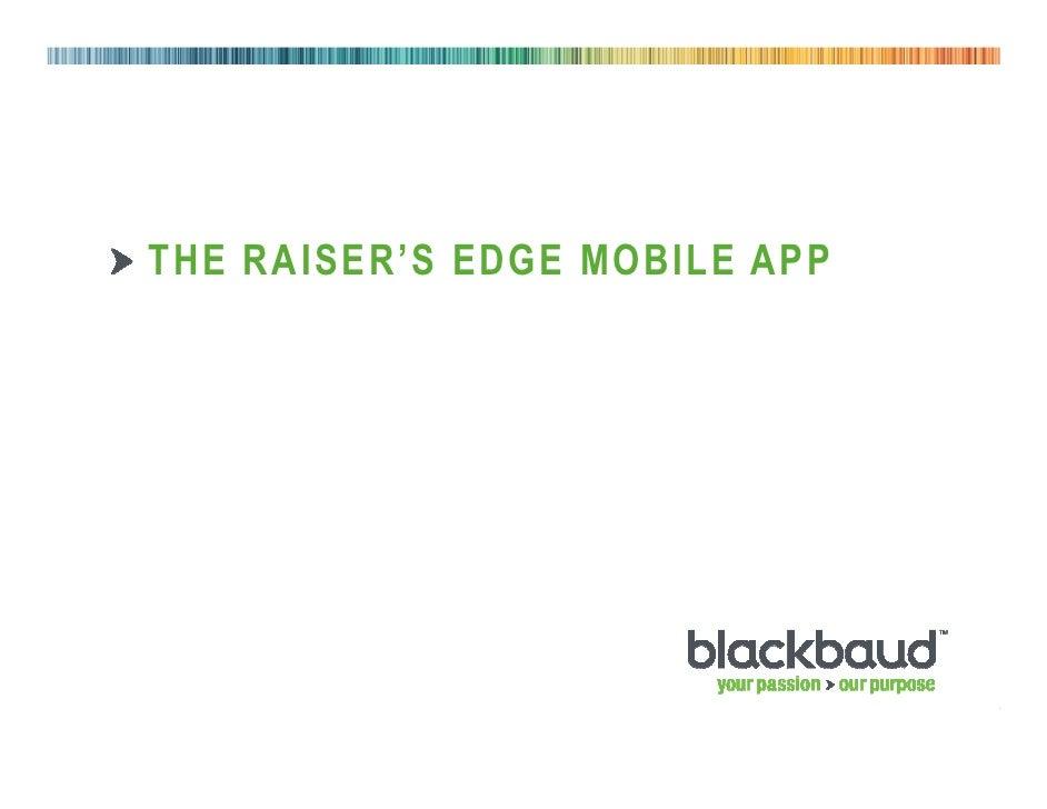 THE RAISER'S EDGE MOBILE APP05/24/2012             1
