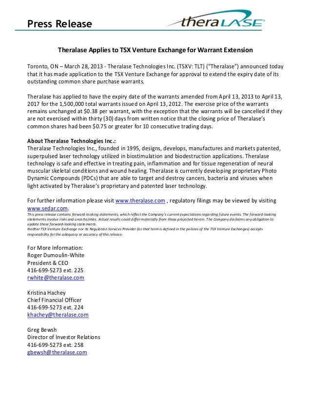 Press Release                  Theralase Applies to TSX Venture Exchange for Warrant ExtensionToronto, ON – March 28, 2013...
