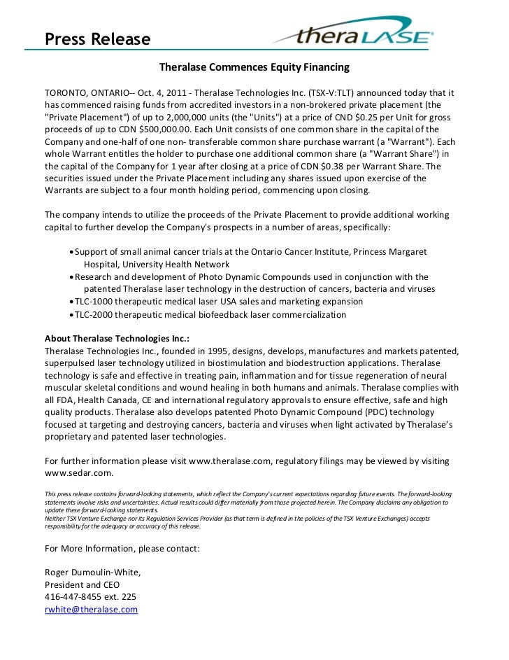 Press Release                                          Theralase Commences Equity FinancingTORONTO, ONTARIO-- Oct. 4, 2011...