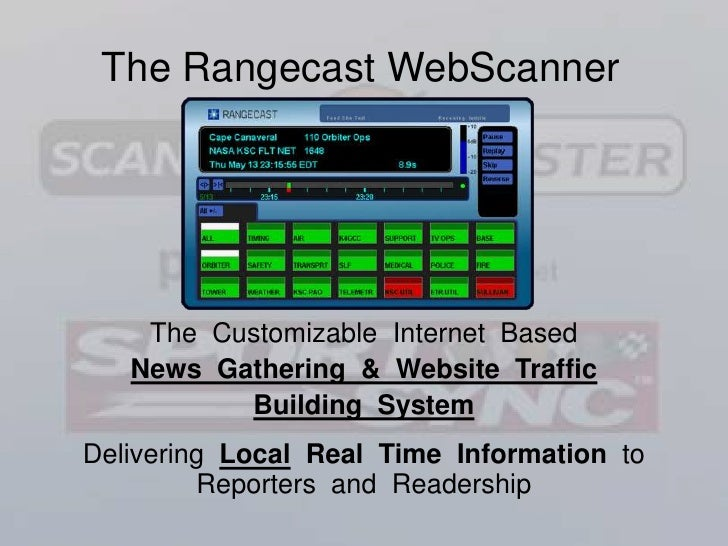 The Rangecast WebScanner<br />The  Customizable  Internet  Based <br />News  Gathering  & Website  Traffic <br />Building ...