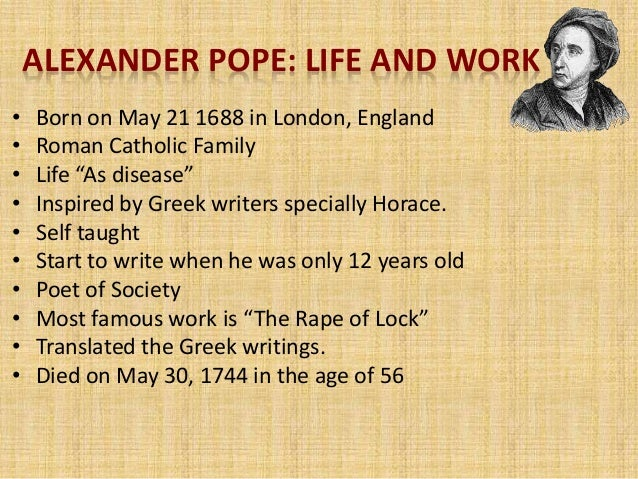 alexander popes the rape of the The focus of this article is the rape of the lock, written by alexander pope (1688 –1744) the poem was first published in 1712 but was further revised and.