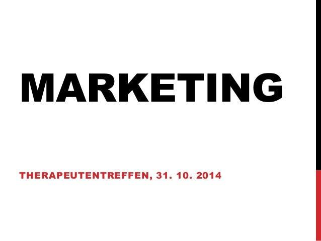 MARKETING  THERAPEUTENTREFFEN, 31. 10. 2014