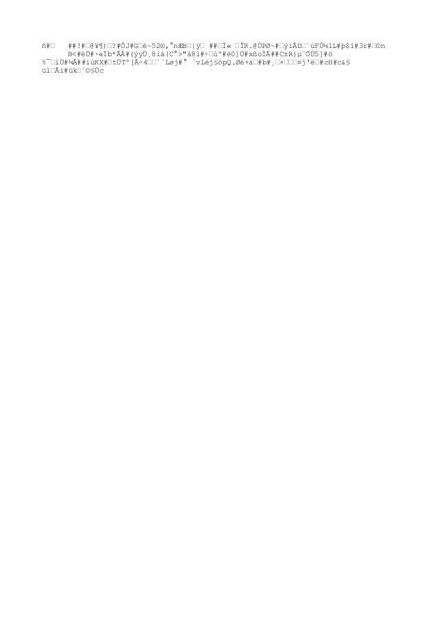 """ñ#œ ##!#œ@¥¶)œ?#ÔJ#Gœé~52®,°nÆBœ ÿœ ##œÍ« œÎR.@ÙPØ~#œýiÂDœ`úFÚ¼1L#þ$ì#3r#œ©n B<#èÚ#·«Íb*ÂÀ#(ýyÚ¸8ià{C°>""""à8l#÷œùº#è0]Ú#xßoÌ..."""