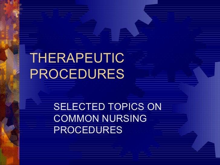 THERAPEUTIC PROCEDURES SELECTED TOPICS ON COMMON NURSING PROCEDURES