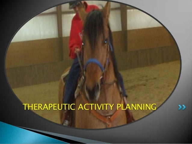 THERAPEUTIC ACTIVITY PLANNING