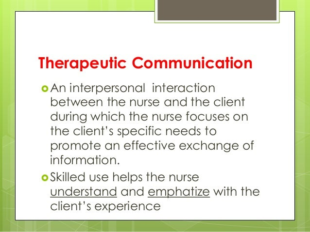 importance of therapeutic communication in nursing Communication in nursing is imperative for optimal patient care and preventing errors, and it becomes even more essential as rn roles continue to expand.