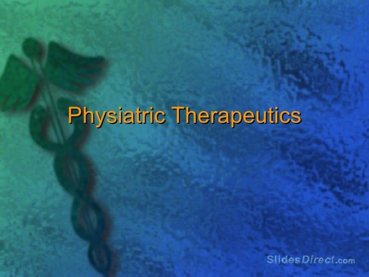 Physiatric Therapeutics