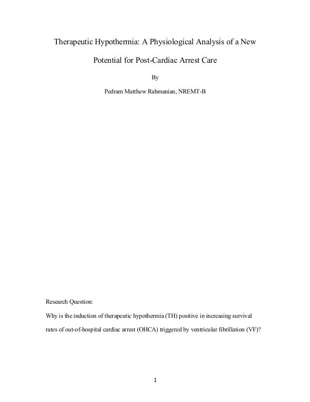 1	  Therapeutic Hypothermia: A Physiological Analysis of a NewPotential for Post-Cardiac Arrest CareByPedram Matthew Rah...
