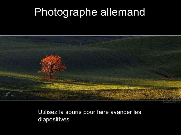 Photographe allemand Utilisez la souris pour faire avancer les diapositives