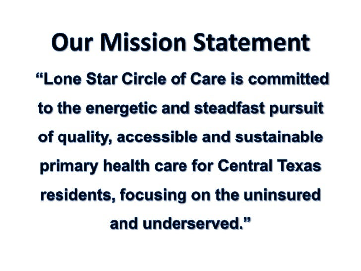 """Our Mission Statement""""Lone Star Circle of Care is committed to the energetic and steadfast pursuit of quality, accessible ..."""