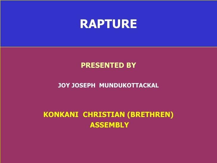 RAPTURE PRESENTED BY JOY JOSEPH  MUNDUKOTTACKAL KONKANI  CHRISTIAN (BRETHREN) ASSEMBLY