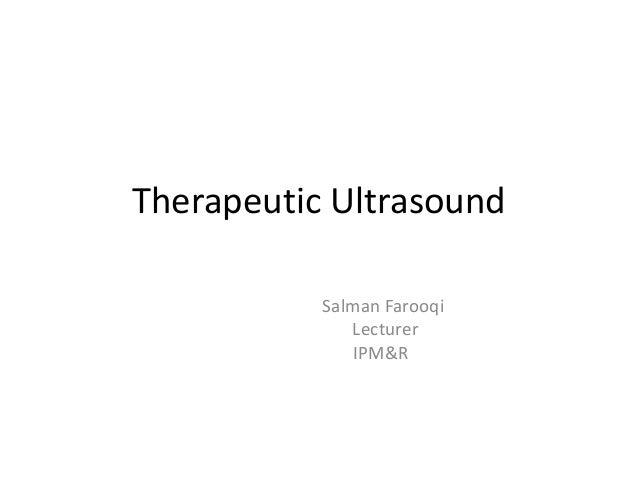 Therapeutic Ultrasound Salman Farooqi Lecturer IPM&R