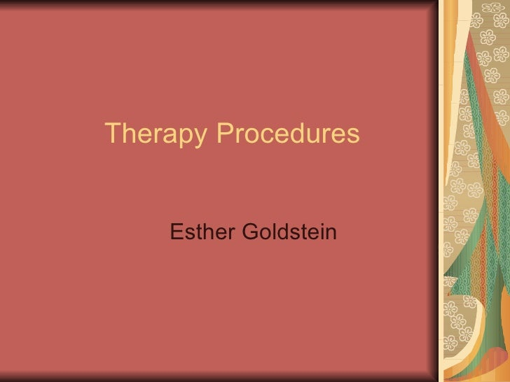 Therapy Procedures Esther Goldstein