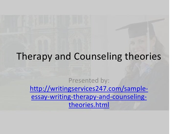 theories of counseling essay The theoretical orientation paper is designed as a process paper on which to build your personal counseling theory and  study of various counseling theories.