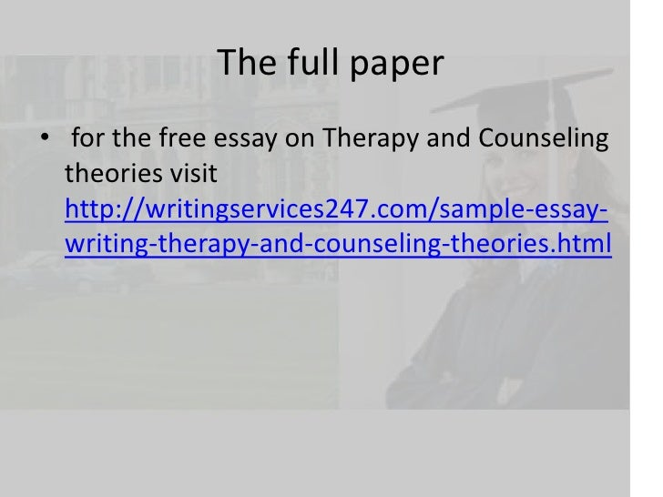 essays on counselling theories Check out our top free essays on counselling skills reflective essay to help you write your own essay.