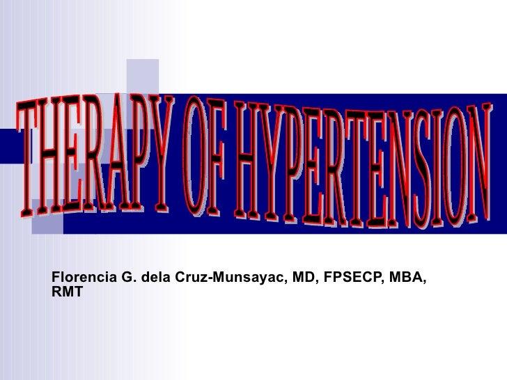 Florencia G. dela Cruz-Munsayac, MD, FPSECP, MBA, RMT THERAPY OF HYPERTENSION