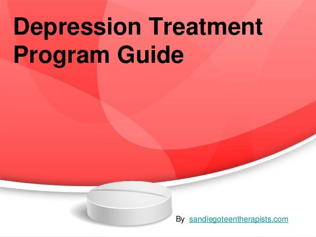 Depression Treatment Program Guide By sandiegoteentherapists.com