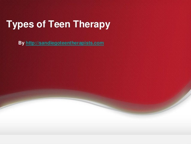 Types of Teen Therapy By http://sandiegoteentherapists.com