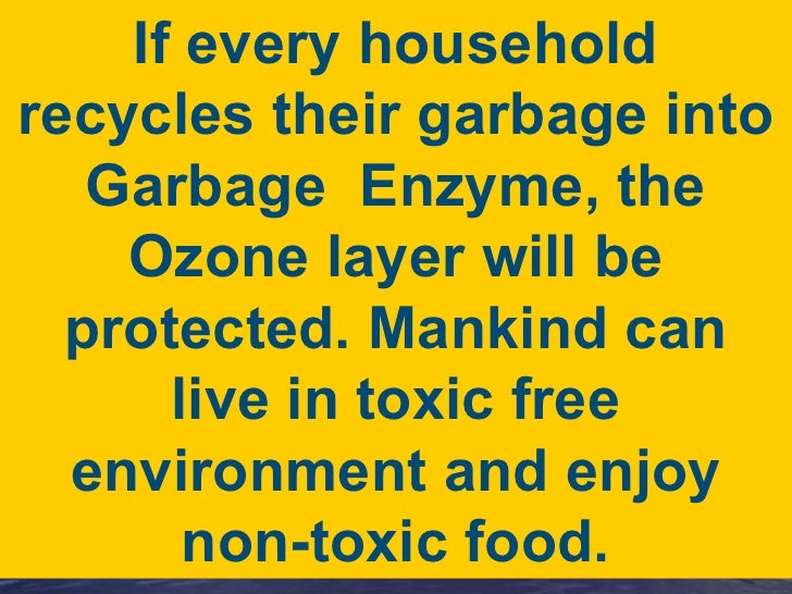 garbage enzyme Green living column april 2009 a primer on garbage enzyme what is garbage  enzyme garbage enzyme is a complex solution produced.