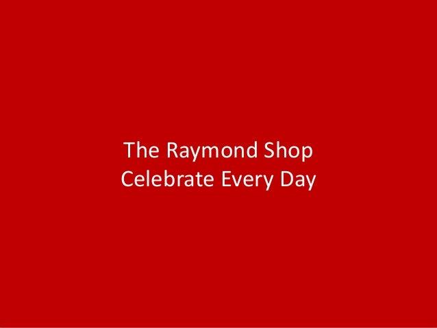 The Raymond ShopCelebrate Every Day