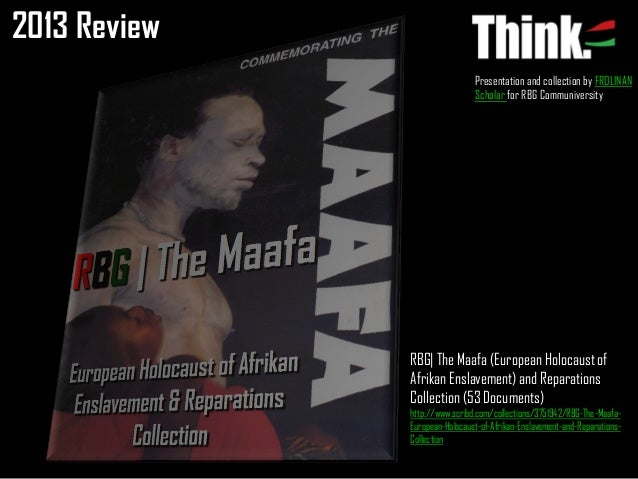 2013 Review Presentation and collection by FROLINAN Scholar for RBG Communiversity  RBG| The Maafa (European Holocaust of ...