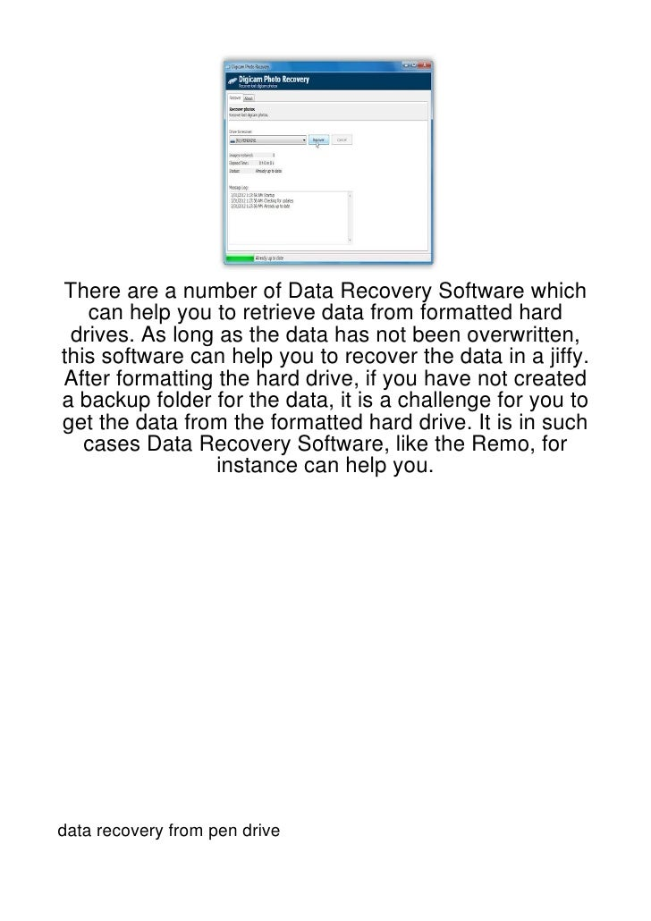 There are a number of Data Recovery Software which   can help you to retrieve data from formatted hard drives. As long as ...