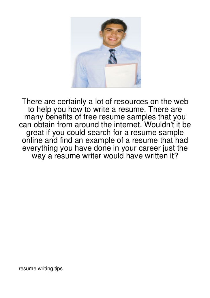 There are certainly a lot of resources on the web   to help you how to write a resume. There are  many benefits of free re...