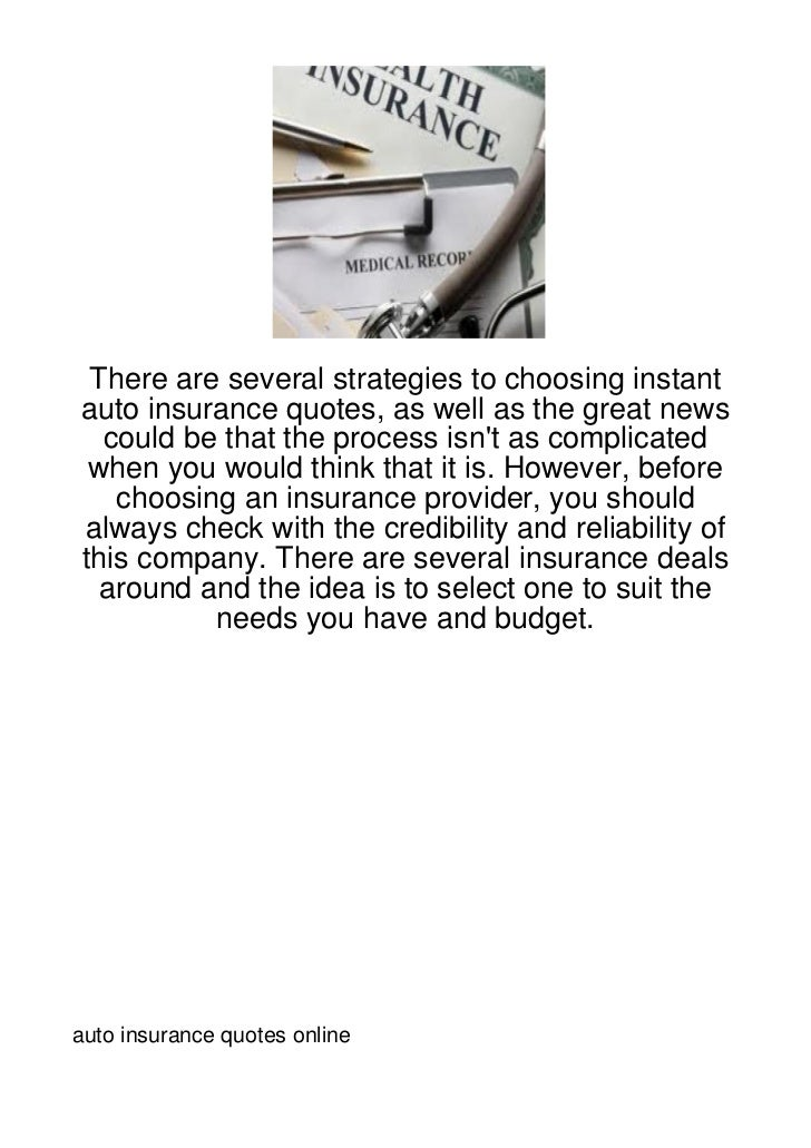 There are several strategies to choosing instantauto insurance quotes, as well as the great news  could be that the proces...