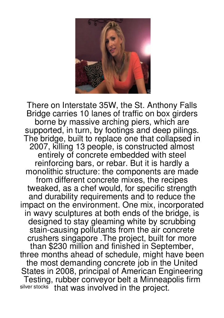 There on Interstate 35W, the St. Anthony Falls    Bridge carries 10 lanes of traffic on box girders       borne by massive...