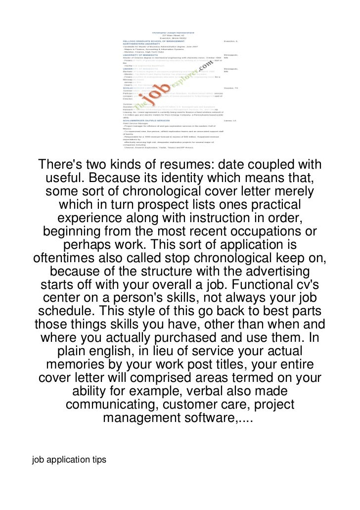 Theres two kinds of resumes: date coupled with  useful. Because its identity which means that,  some sort of chronological...