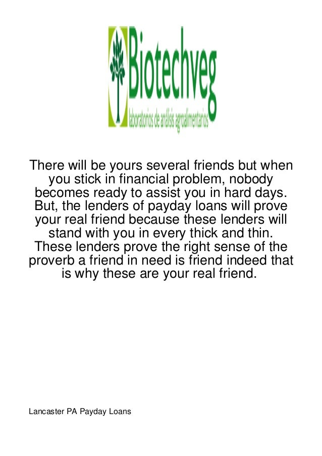 There will be yours several friends but when   you stick in financial problem, nobody becomes ready to assist you in hard ...