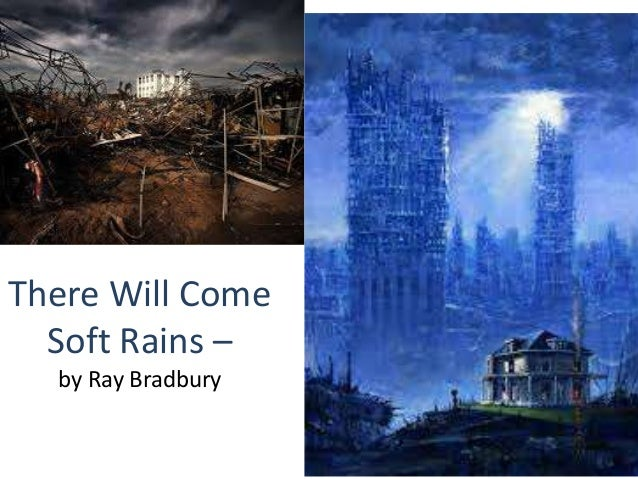 There Will Come Soft Rains – by Ray Bradbury