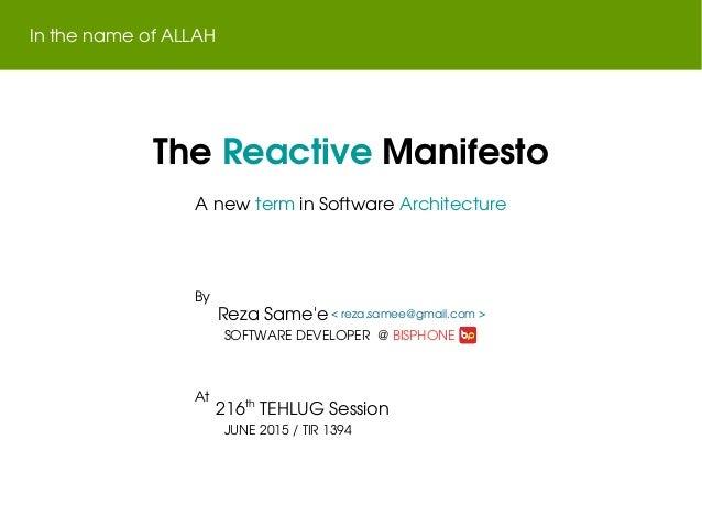 TheReactiveManifesto InthenameofALLAH AnewterminSoftwareArchitecture RezaSame'e By SOFTWAREDEVELOPER@BISPH...