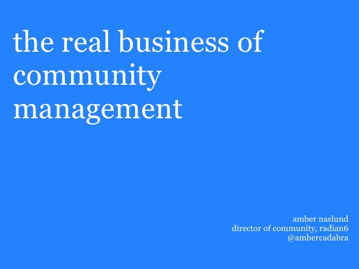 the real business of community management                                    amber naslund                  director of co...
