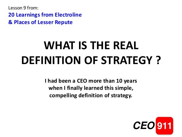 WHAT IS THE REAL DEFINITION OF STRATEGY ? CEO 911 Lesson 9 From: 20  Learnings ...