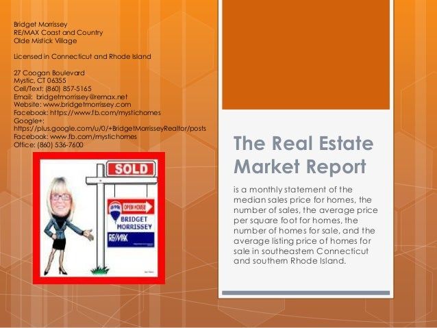 Bridget Morrissey RE/MAX Coast and Country Olde Mistick Village Licensed in Connecticut and Rhode Island 27 Coogan Bouleva...