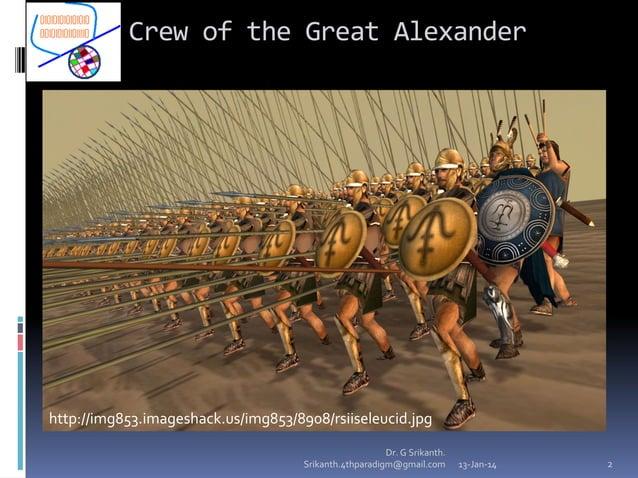 Crew of the Great Alexander  http://img853.imageshack.us/img853/8908/rsiiseleucid.jpg Dr. G Srikanth. Srikanth.4thparadigm...