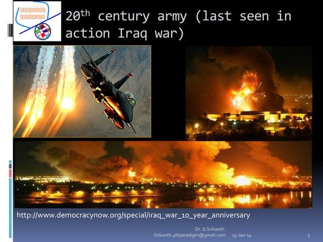 20th century army (last seen in action Iraq war)  http://www.democracynow.org/special/iraq_war_10_year_anniversary Dr. G S...