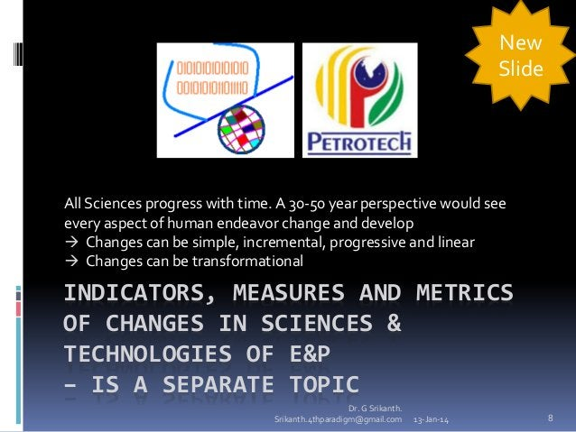 New Slide  All Sciences progress with time. A 30-50 year perspective would see every aspect of human endeavor change and d...