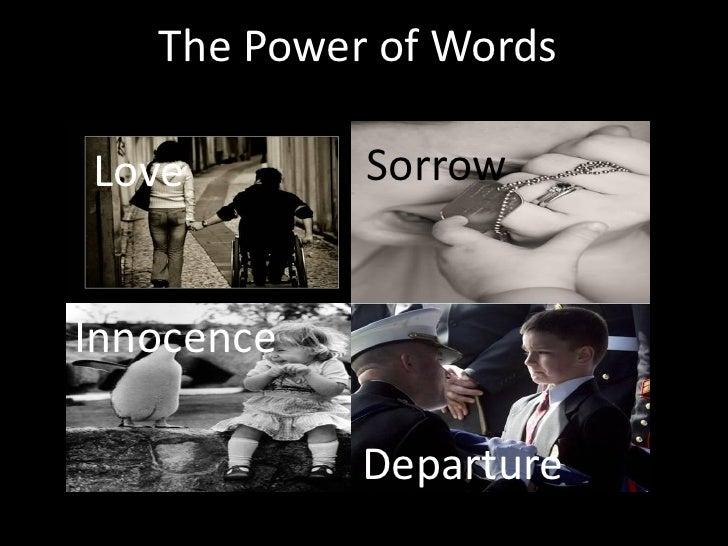 The Power of Words                   Love Love         Sorrow         Love Innocence         Love                 Departure