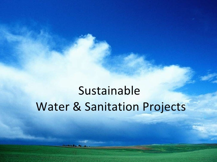 Sustainable  Water & Sanitation Projects