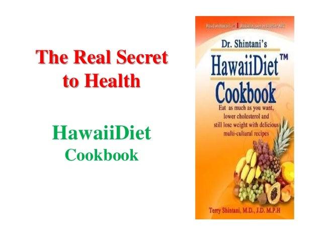 The Real Secretto HealthHawaiiDietCookbook