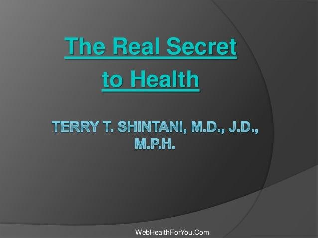 The Real Secretto HealthWebHealthForYou.Com