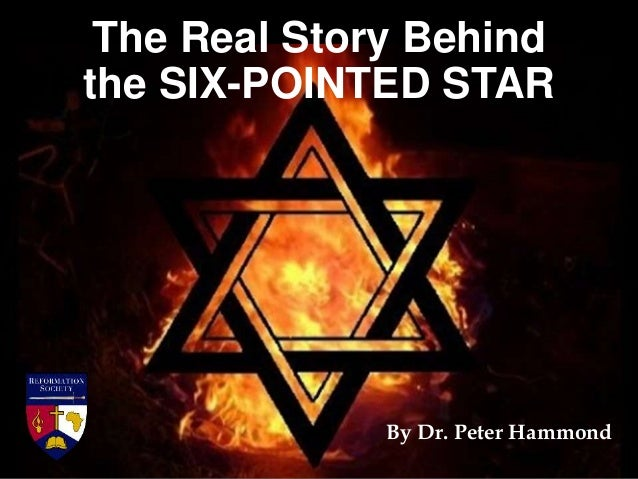 The Real Story Behind the SIX-POINTED STAR By Dr. Peter Hammond