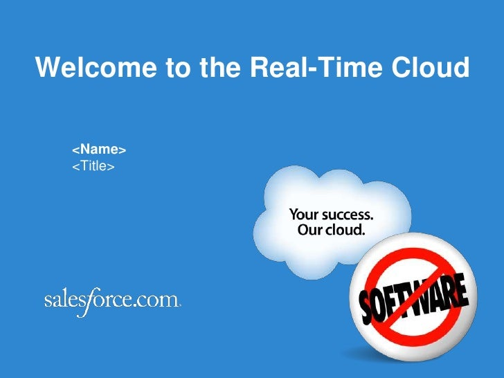 Welcome to the Real-Time Cloud<br /><Name><br /><Title><br />