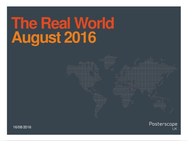 16/08/2016 The Real World August 2016